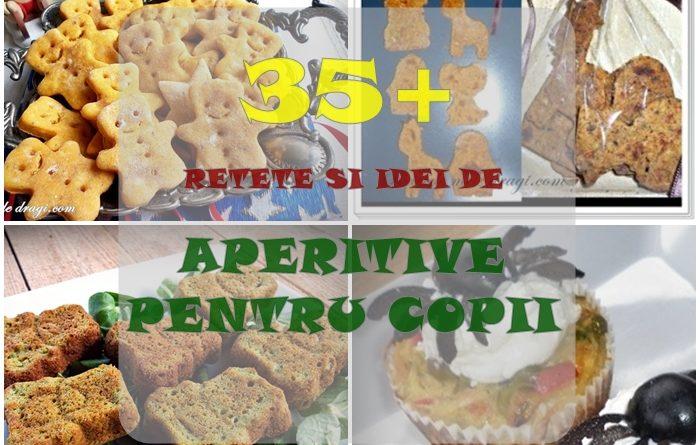 35+ retete si idei de aperitive pentru copii